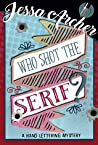 Who Shot the Serif? (Hand Lettering Mystery #1)