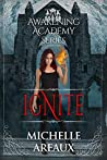 Ignite (The Awakening Academy, #1)