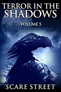 Terror in the Shadows: Volume 5 (Terror in the Shadows, #5)