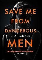 Save Me from Dangerous Men (Nikki Griffin, #1)