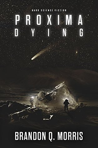 Proxima Dying: Hard Science Fiction