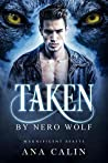 Taken by Nero Wolf (Magnificent Beasts, #2)