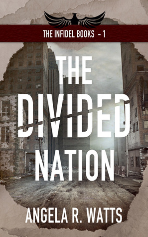 The Divided Nation (The Infidel Books, #1)