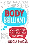 Body Brilliant: A Teenage Guide to a Positive Body Image