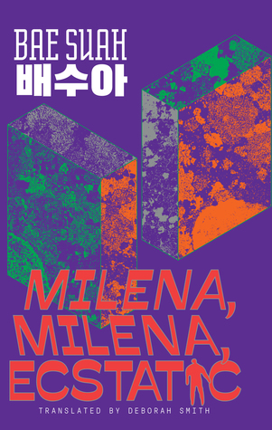 Milena, Milena, Ecstatic by Bae Suah