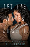 Let The Waves Come In (Matthews Brothers: Book One)