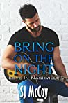 Bring on the Night (Love in Nashville, #1)