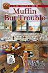 Muffin But Trouble (Merry Muffin Mystery, #6)