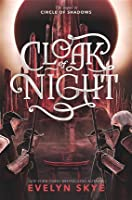 Cloak of Night (Circle of Shadows, #2)