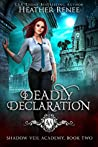 Deadly Declaration (Shadow Veil Academy #2)