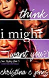 I Think I Might Want You (Love Sisters #3)