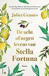 De acht of negen levens van Stella Fortuna by Juliet Grames