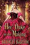 Her Duke in the Making