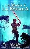 La Maza y La Espada (Saga Herederos de Alkar #1)