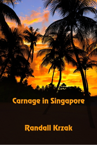Carnage in Singapore by Randall Krzak