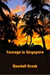 Carnage in Singapore