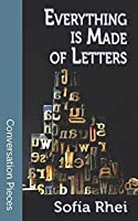 Everything is Made of Letters (Conversation Pieces Book 66)