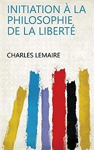 Initiation à la philosophie de la liberté