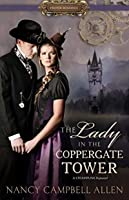 The Lady in the Coppergate Tower (Proper Romance)