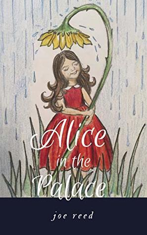 Alice in the Palace by Joe  Reed