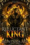 Reluctant King (Reluctant Royals #1)