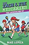 The Lacrosse Mix-Up (The Zach & Zoe Mysteries, #6)