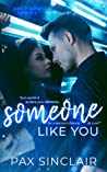 Someone Like You (Sweet and Sultry, #1)