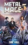 Metal Mage 5 (Metal Mage, #5)