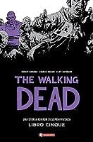 The Walking Dead. Libro cinque