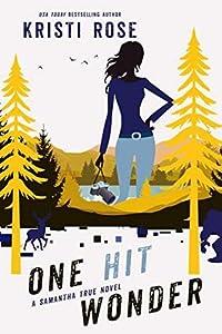 One Hit Wonder: A Samantha True Novel