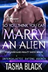 So You Think You Can Marry an Alien (Stargazer Alien Reality Show Brides #1)