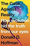 The Case Against Reality by Donald D. Hoffman