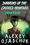 Dungeons of the Crooked Mountains (Underdog, #1)