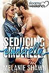Seducing Cinderella (Steamy Weekends #2)
