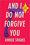 And I Do Not Forgive You: Stories & Other Revenges