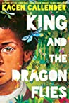 King and the Dragonflies by Kacen Callender