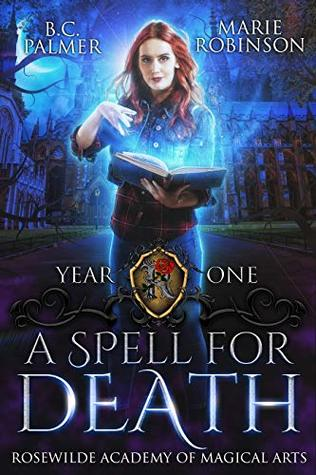 A Spell for Death (Rosewilde Academy of Magical Arts, #1)