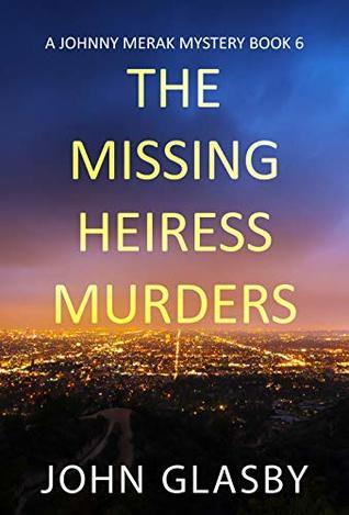 The Missing Heiress Murders (Johnny Marek Book 6)