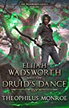 Elijah Wadsworth and the Druid's Dance (The Wadsworth Legacy #1)