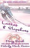 Lattes and Slapshots (The Boise Grizzlies, #1)