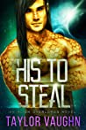 His To Steal by Taylor Vaughn