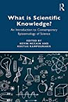 What is Scientific Knowledge?: An Introduction to Contemporary Epistemology of Science