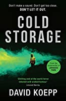 Cold Storage: The thrilling debut novel by the screenwriter of Jurassic Park