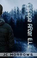 Escape After E.L.E. (Frozen World #2)