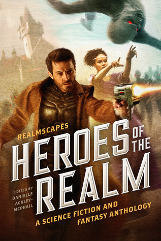 Heroes of the Realm by Danielle Ackley-McPhail