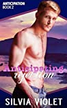 Anticipating Rejection (Anticipation #2)