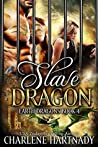 Slave Dragon (Earth Dragons #4)