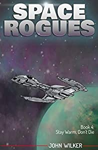 Stay Warm, Don't Die (Space Rogues, #4)
