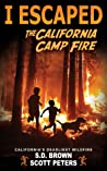 I Escaped The California Camp Fire by Scott  Peters