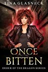Once Bitten (Order of the Dragon, #1)